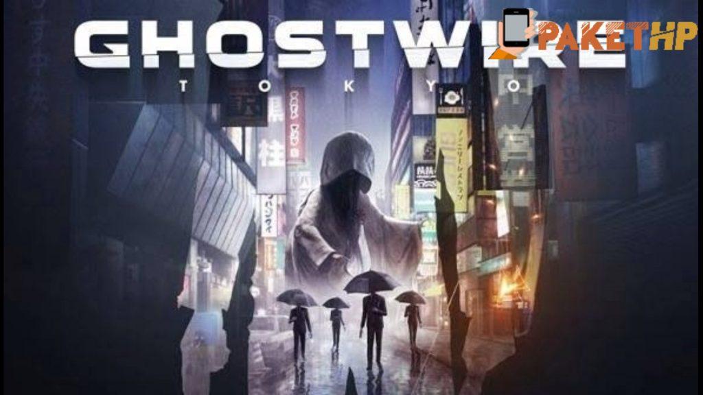 Game PC Terbaru 2021 - GhostWire: Tokyo