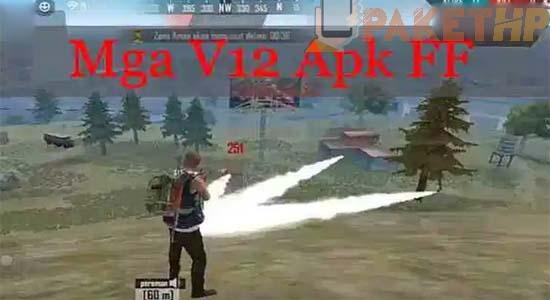 Download MGA v12 Apk Free Fire Terbaru 2021